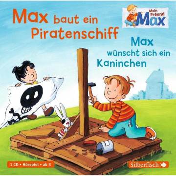 Mein Freund Max. Max baut ein Piratenschiff / Max wünscht sich ein Kaninchen