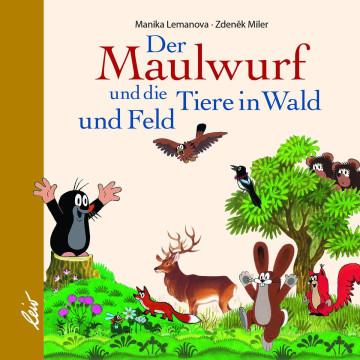 Der Maulwurf und die Tiere in Wald und Feld