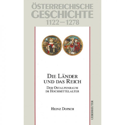 Österreichische Geschichte: Die Länder und das Reich 1122-1278