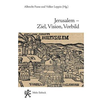 Jerusalem - Ziel, Vision, Vorbild