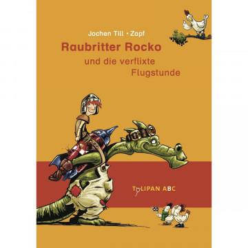 Raubritter Rocko 02 und die verflixte Flugstunde