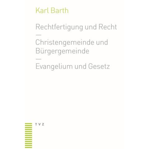Rechtfertigung und Recht. Christengemeinde und Bürgergemeinde. Evangelium und Gesetz