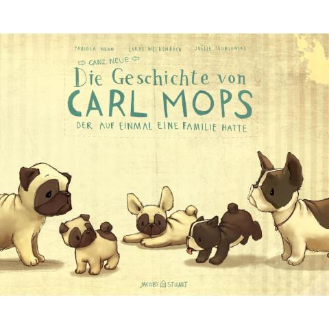 Die ganz neue Geschichte von Carl Mops, der auf einmal eine Familie hatte