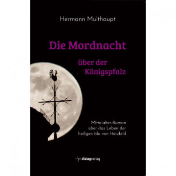 Die Mordnacht über der Königspfalz