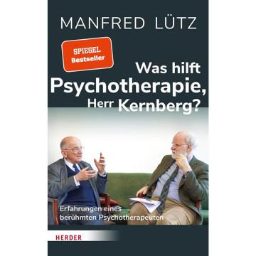 Was hilft Psychotherapie, Herr Kernberg?