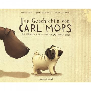 Die Geschichte von Carl Mops, der verloren ging und wieder nach Hause fand