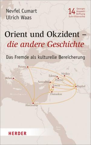 Orient und Okzident - die andere Geschichte