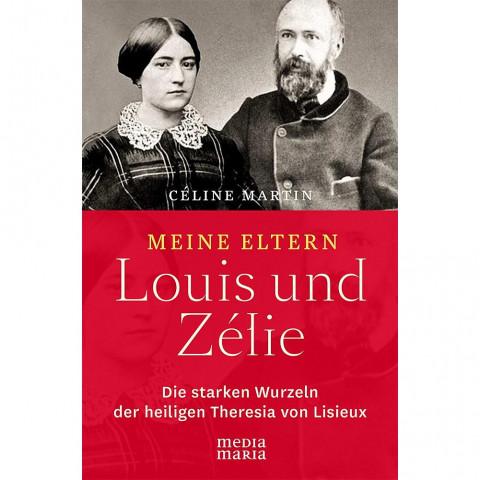 Meine Eltern Louis und Zélie