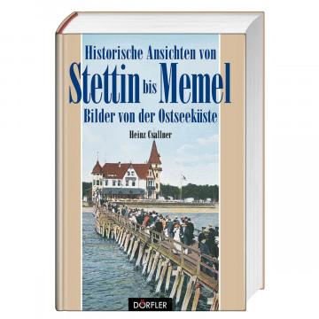 Historische Ansichten von Stettin bis Memel