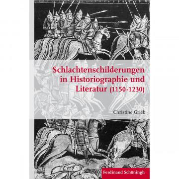 Schlachtenschilderungen in Historiographie und Literatur (1150 - 1230)