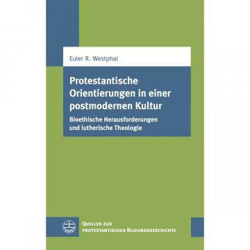 Protestantische Orientierungen in einer postmodernen Kultur