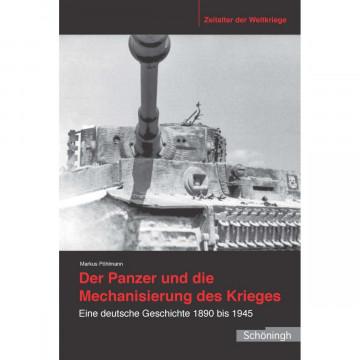 Der Panzer und die Mechanisierung des Krieges
