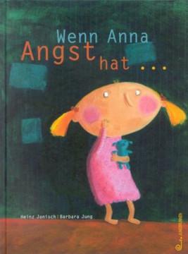 Wenn Anna Angst hat...