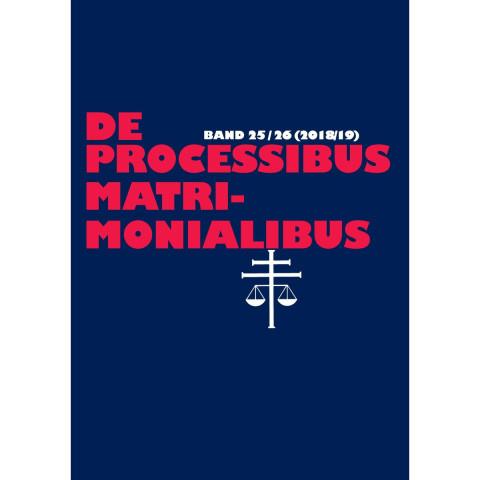De Processibus Matrimonialibus Band 25-26