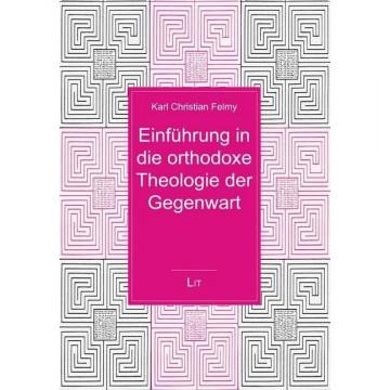 Einführung in die orthodoxe Theologie der Gegenwart