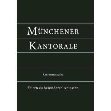 Münchener Kantorale: Feiern zu besonderen Anlässen (Band F). Kantorenausgabe