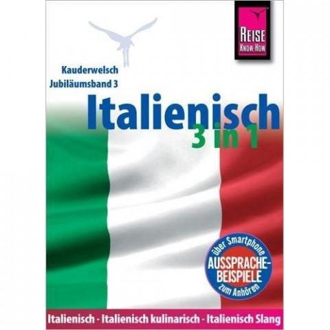 Italienisch 3 in 1: Italienisch Wort für Wort, Italienisch kulinarisch, Italienisch Slang