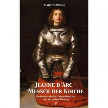 Jeanne d'Arc - Mensch der Kirche