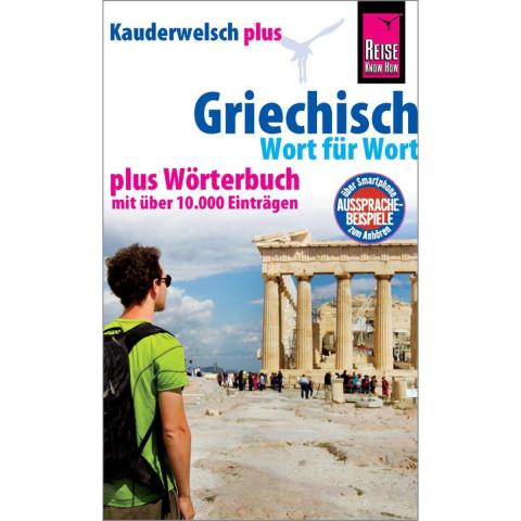 Reise Know-How Sprachführer Griechisch - Wort für Wort plus Wörterbuch