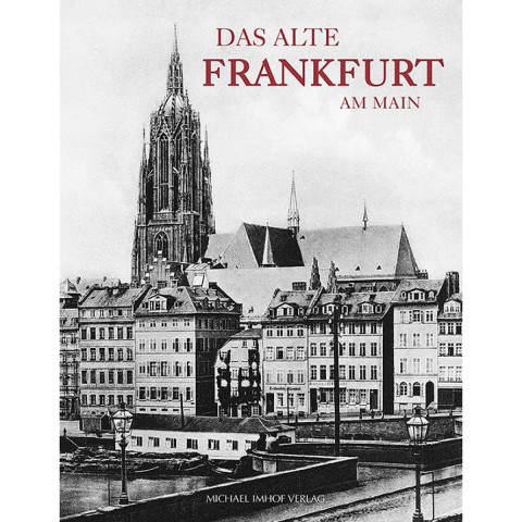 Das alte Frankfurt am Main