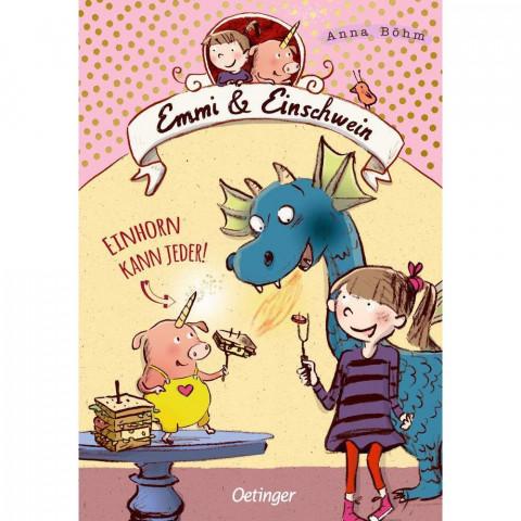 Emmi und Einschwein 1. Einhorn kann jeder!