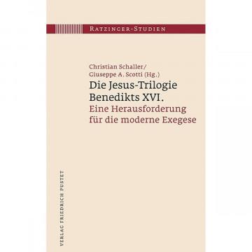 Die Jesus-Trilogie Benedikts XVI.