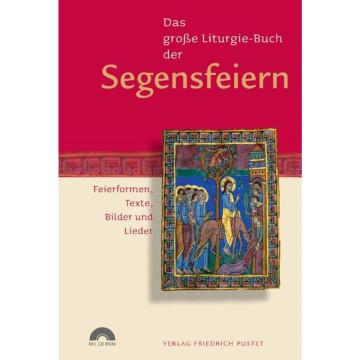 Das große Liturgie-Buch der Segensfeiern