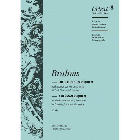 Ein deutsches Requiem op. 45 (Urtext der neuen Brahms-Gesamtausgabe; Klavierauszug vom Komponisten)