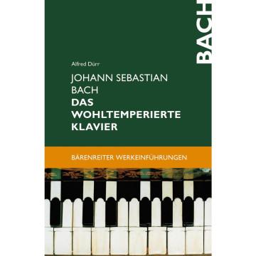 Johann Sebastian Bach. Das Wohltemperierte Klavier