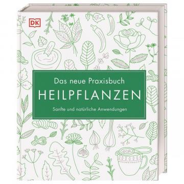 Das neue Praxisbuch Heilpflanzen