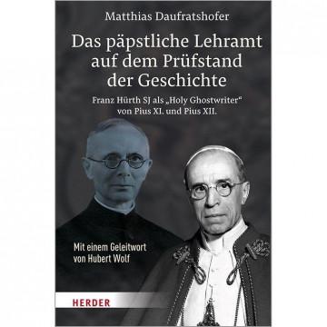 Das päpstliche Lehramt auf dem Prüfstand der Geschichte