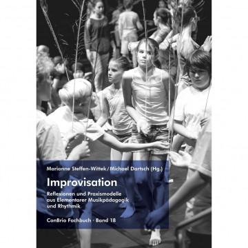 <BR>Improvisation ? Reflexionen und Praxismodelle aus Elementarer Musikpädagogik und Rhythmik