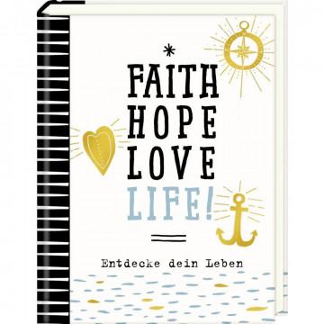Kleiner Wegbegleiter - Faith, Hope, Love, Life!