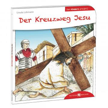 Der Kreuzweg Jesu den Kindern erklärt (1 Stück)