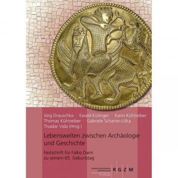Lebenswelten zwischen Archäologie und Geschichte