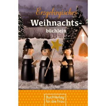 Erzgebirgisches Weihnachtsbüchlein