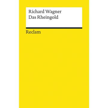 Das Rheingold. Vorabend. Der Ring des Nibelungen