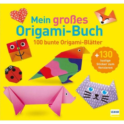 Mein großes Origami-Buch (mit kindgerechten Schritt-für-Schritt Anleitungen, 100 Blatt und 130 Stick