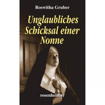 Unglaubliches Schicksal einer Nonne