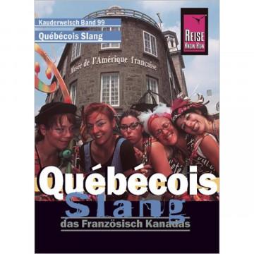 Reise Know-How Sprachführer Québécois Slang - das Französisch Kanadas