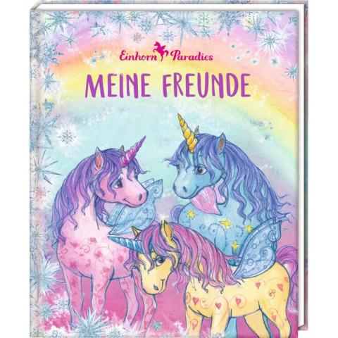 Freundebuch - Einhorn-Paradies - Meine Freunde
