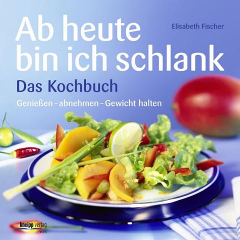 Ab heute bin ich schlank - Das Kochbuch