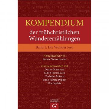 Kompendium der frühchristlichen Wundererzählungen 1: Die Wunder Jesu