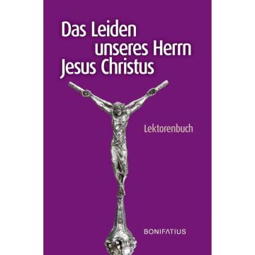 Das Leiden unseres Herrn Jesus Christus