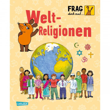 Frag doch mal ... die Maus!: Weltreligionen