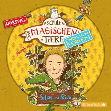 Die Schule der magischen Tiere - Endlich Ferien 2 - Silas und Rick (Hörspiel)