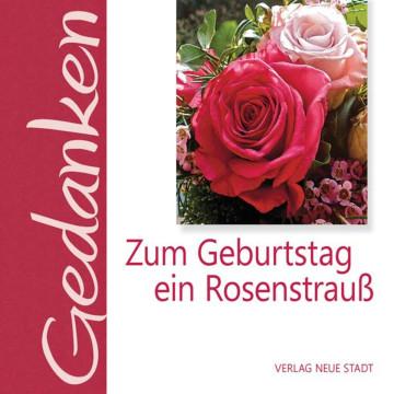 Zum Geburtstag ein Rosenstrauß