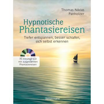 Hypnotische Phantasiereisen + 70-minütige Meditations-CD. Echte Hilfe gegen psychische Belastungen,
