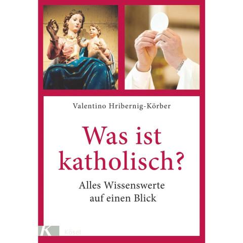 Was ist katholisch?