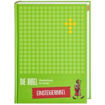 Die Bibel. Übersetzung für Kinder. Einsteigerbibel